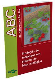 Produção de morangos em sistema de base ecológica