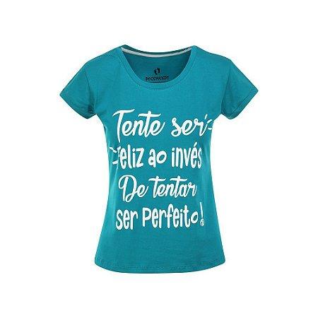 Camiseta Feminina Tente Ser Feliz Turquesa