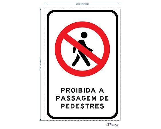 PROIBIDA A PASSAGEM DE PEDESTRES ADESIVO OU PLACA