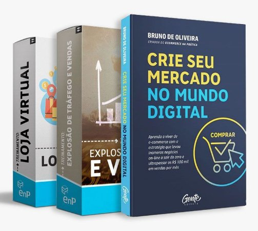 Kit Treinamento Loja Virtual + Explosão de Tráfego e Vendas + Livro Crie Seu Mercado no Mundo Digital