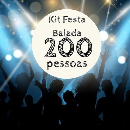 Kit festa Balada - 200 convidados