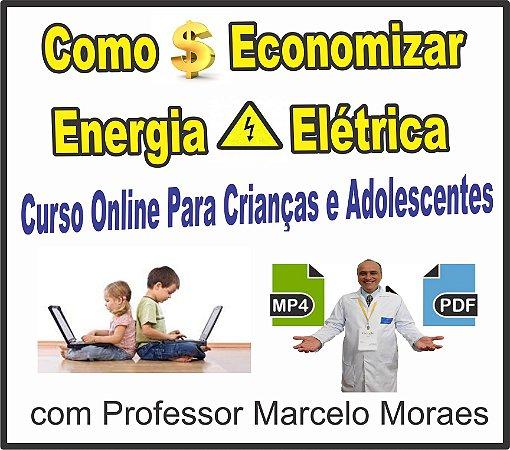 1 - Curso Como Economizar Energia Elétrica para Crianças , Adolescentes e Adultos + Livro em PDF + Treinamento Online