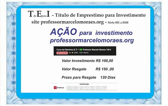 TEI - Título de Empréstimo para Investimento do Site Professormarcelomoraes.org - Projeto Escola Empresa
