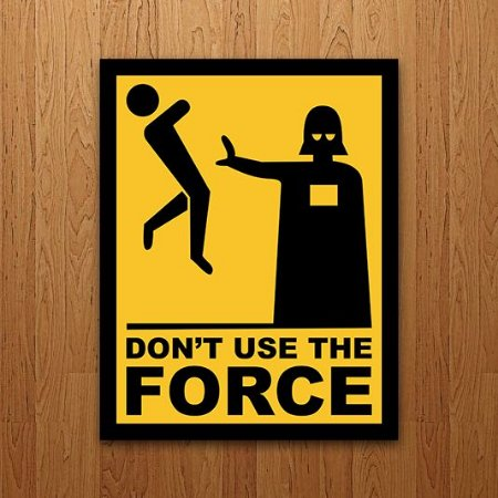 Placa Decorativa - Don't use the force