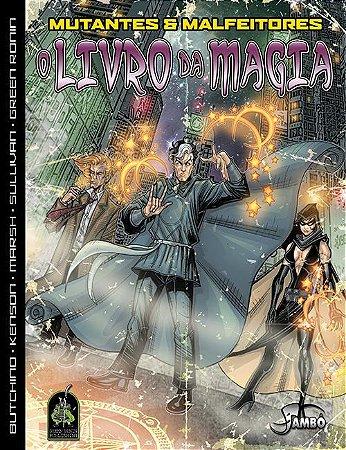 Mutantes & Malfeitores - O Livro da Magia