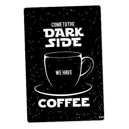 Placa Decorativa Star Wars - Dark Side Coffee 24x16