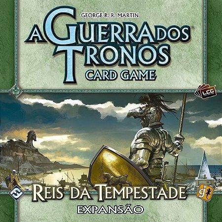 Reis da Tempestade - Expansão de Casa de A Guerra dos Tronos: Card Game - Em Português!