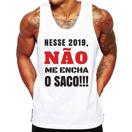 Regata Masculina Branca - Nesse 2019, Não Me Encha o Saco!!!