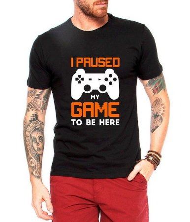Camiseta Masculina - I Paused My Game
