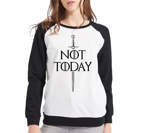 Moletom Raglan Feminino Game of Thrones Not Today