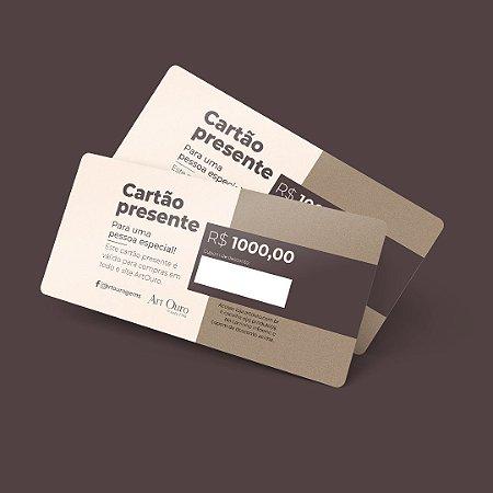 Cartão Presente - R$ 1.000,00