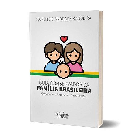 GUIA CONSERVADOR DA FAMÍLIA BRASILEIRA