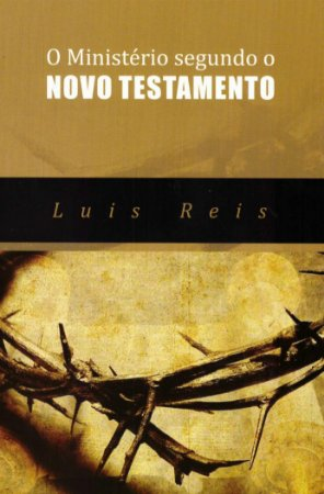 O MINISTÉRIO SEGUNDO O NOVO TESTAMENTO