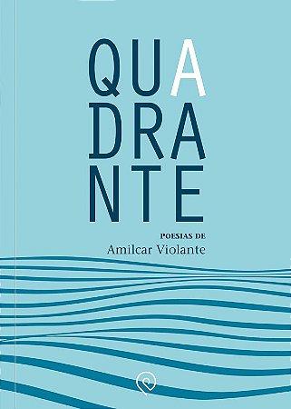 Quadrante - Poesias de Amilcar Violante