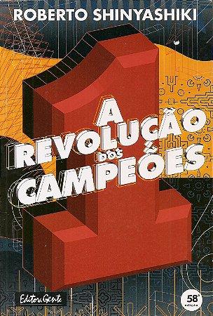 A Revolução dos Campeões - Roberto Shinyashiki