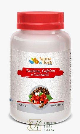 TAURINA, CAFEÍNA E GUARANÁ 500MG 60 CÁPSULAS - FAUNA E FLORA