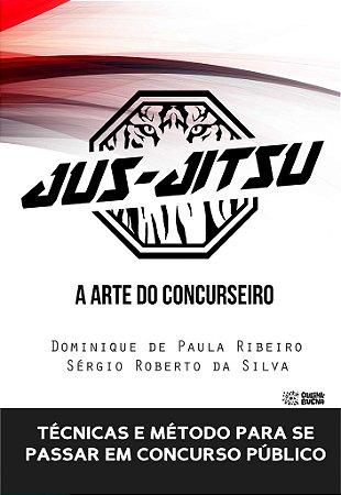 Jus-Jitsu - A Arte do Concurseiro