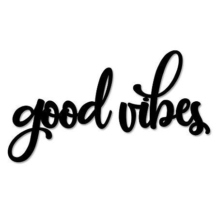 Palavra de Parede Good Vibes