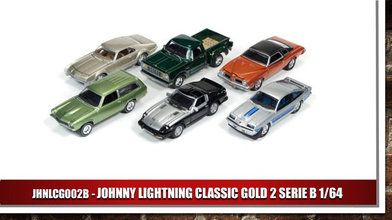 JOHNNY LIGHTNING CLASSIC GOLD 2 SERIE B 1/64