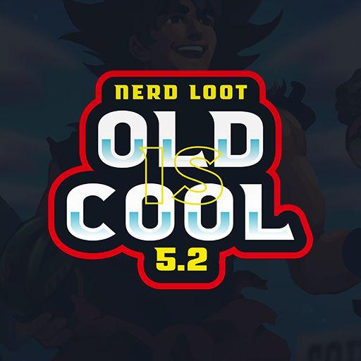 Nerd Loot 5.2 - Old is Cool