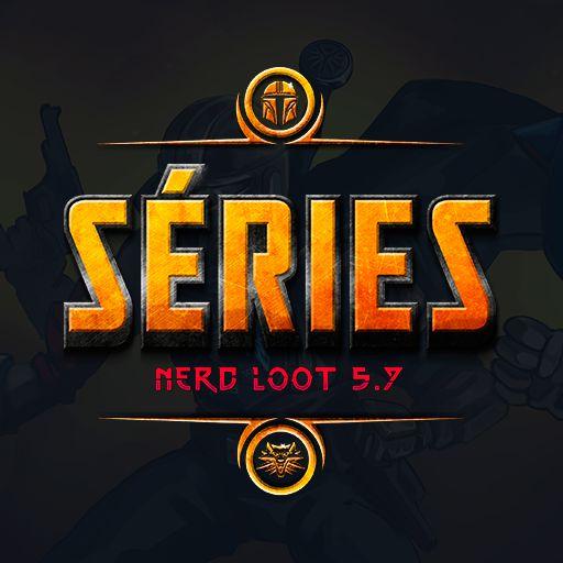 Nerd Loot 5.7 - Séries