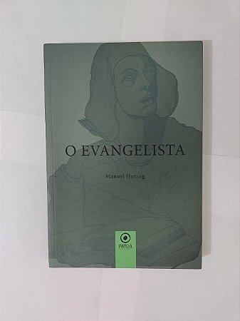 O Evangelista - Manoel Herzog