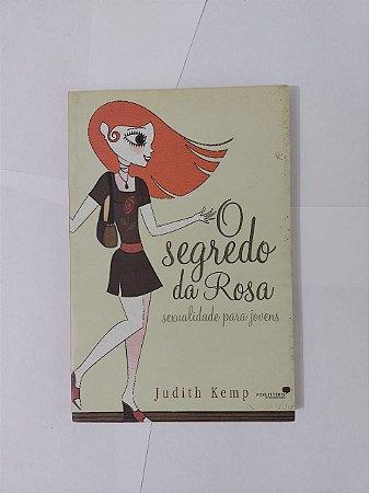 O Segredo da Rosa - Judith Kemp