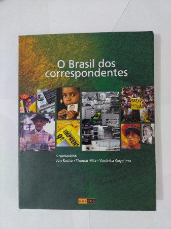O Brasil dos Correspondentes - Jan Rocha, Thomaz Milz e Verónica Goyzueta