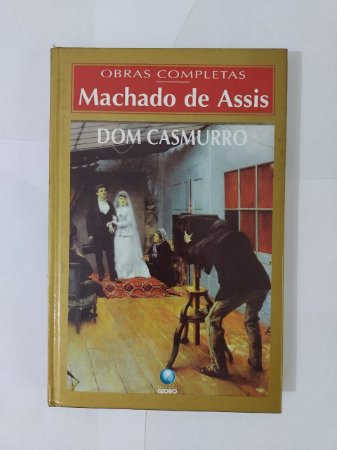 Obras Completas Machado de Assis: Dom Casmurro