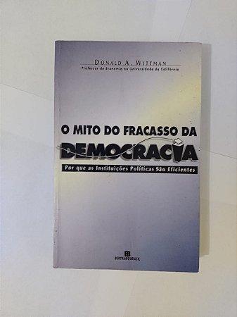 O Mito do Fracasso da Democracia - Donald A. Wittman