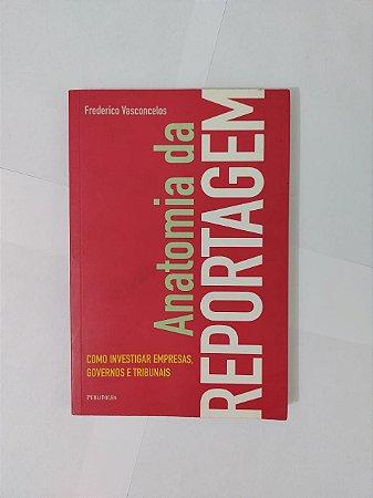 Anatomia da Reportagem - Frederico Vasconcelos