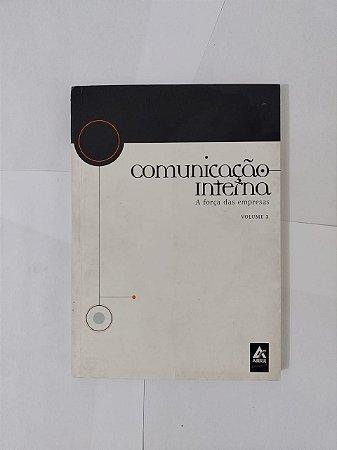 Comunicação Interna: A Força das Empresas Vol. 2 - Paulo Nassar (Org.)
