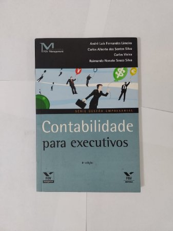 Contabilidade para Executivos - André Luíz Fernandes Limeira