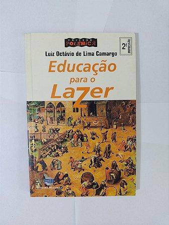 Educação para o Lazer - Luiz Octávio de Lima Camargo