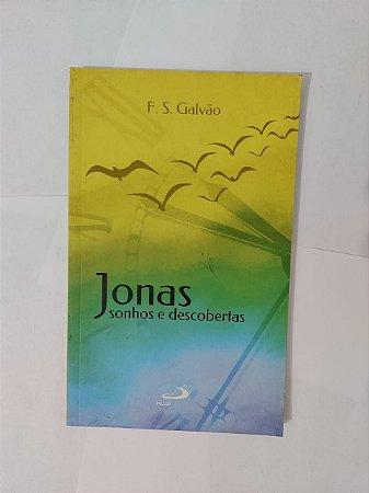 Jonas: Sonhos e Descobertas - F. S. Falvão