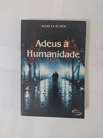 Adeus à Humanidade - Marcia Rubim