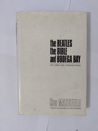 The Beatles the Bible and Bodega Bay - Ken Mansfield