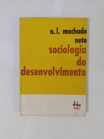 Sociologia do Desenvolvimento - A. L. Machado Neto