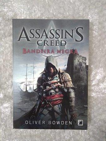 Assassin's Creed - Bandeira Negra - Oliver Bowden