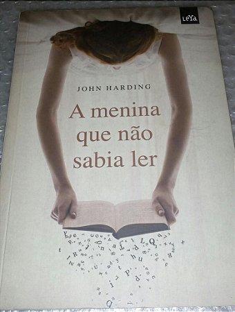 A menina que não sabia ler - John Harding - Ed. Econômica