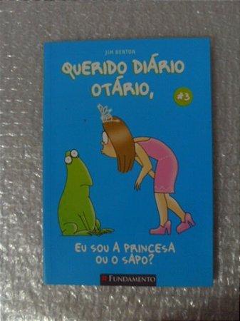 Querido Diário Otário -  Eu Sou A Princesa Ou O Sapo - Jim B