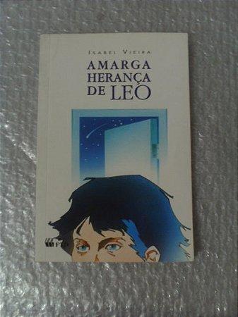 Amarga Herança De Leo - Isabel Vieira