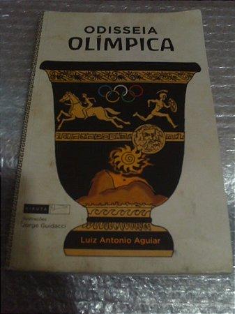 Odisseia Olímpica - Luiz Antonio Aguiar