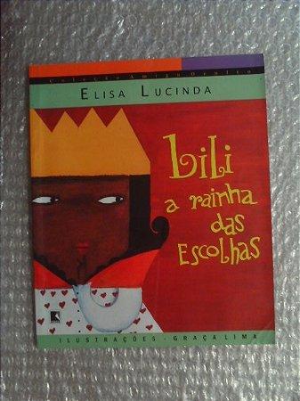 Lili A Rainha Das Escolhas - Elisa Lucinda