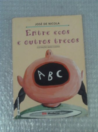 Entre Ecos E Outros Trecos - José De Nicola