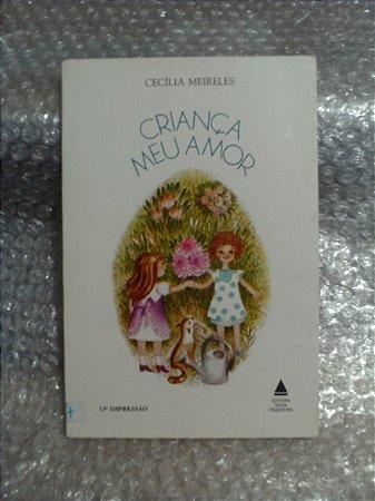 Criança Meu Amor - Cecília Meireles