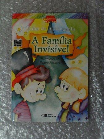 A Família Invisível - Lino De Albergaria