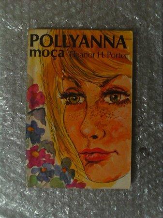 Pollyanna Moça - Eleanor H. Porter