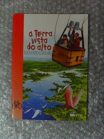A Terra Vista Do Alto - Fernando Carraro