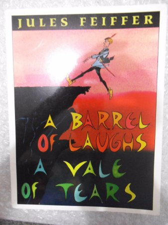 A Barrel Of Laughs A Vale Of Tears - Jules Feiffer